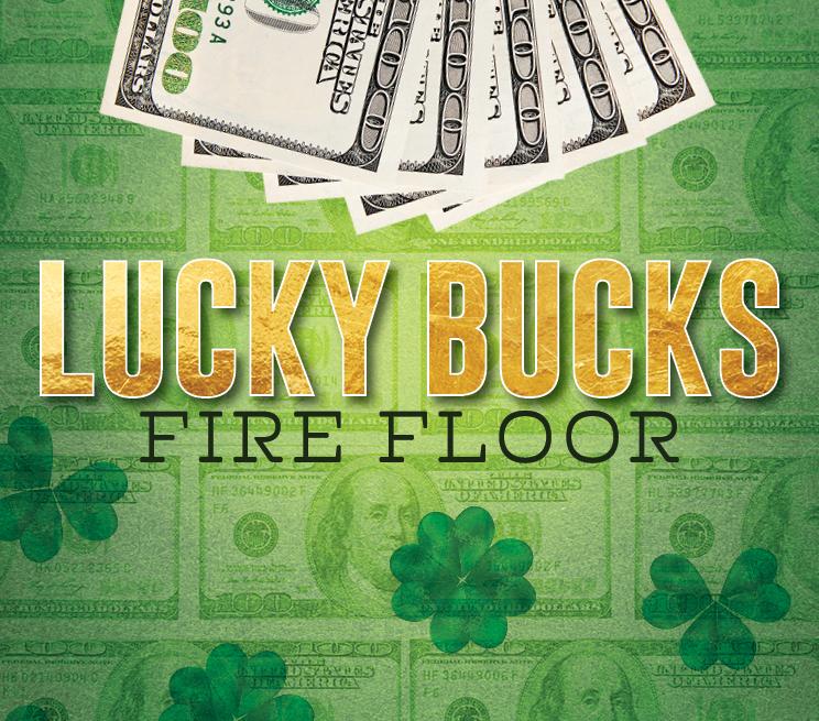 Lucky Bucks Fire Floor Hot Seats