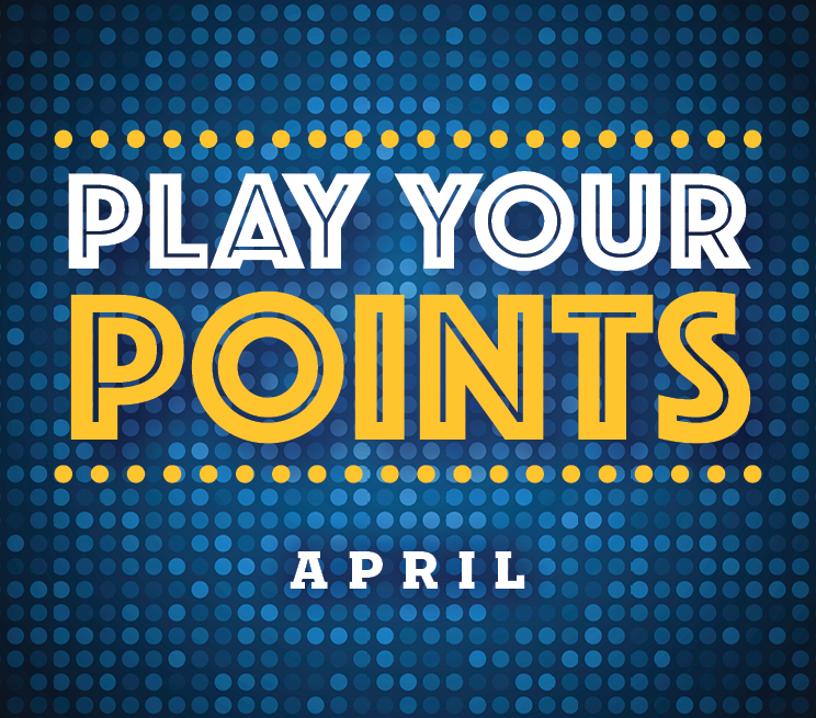 Play Your Points - April
