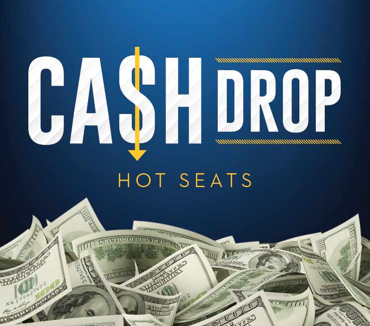 Cash Drop Hot Seats