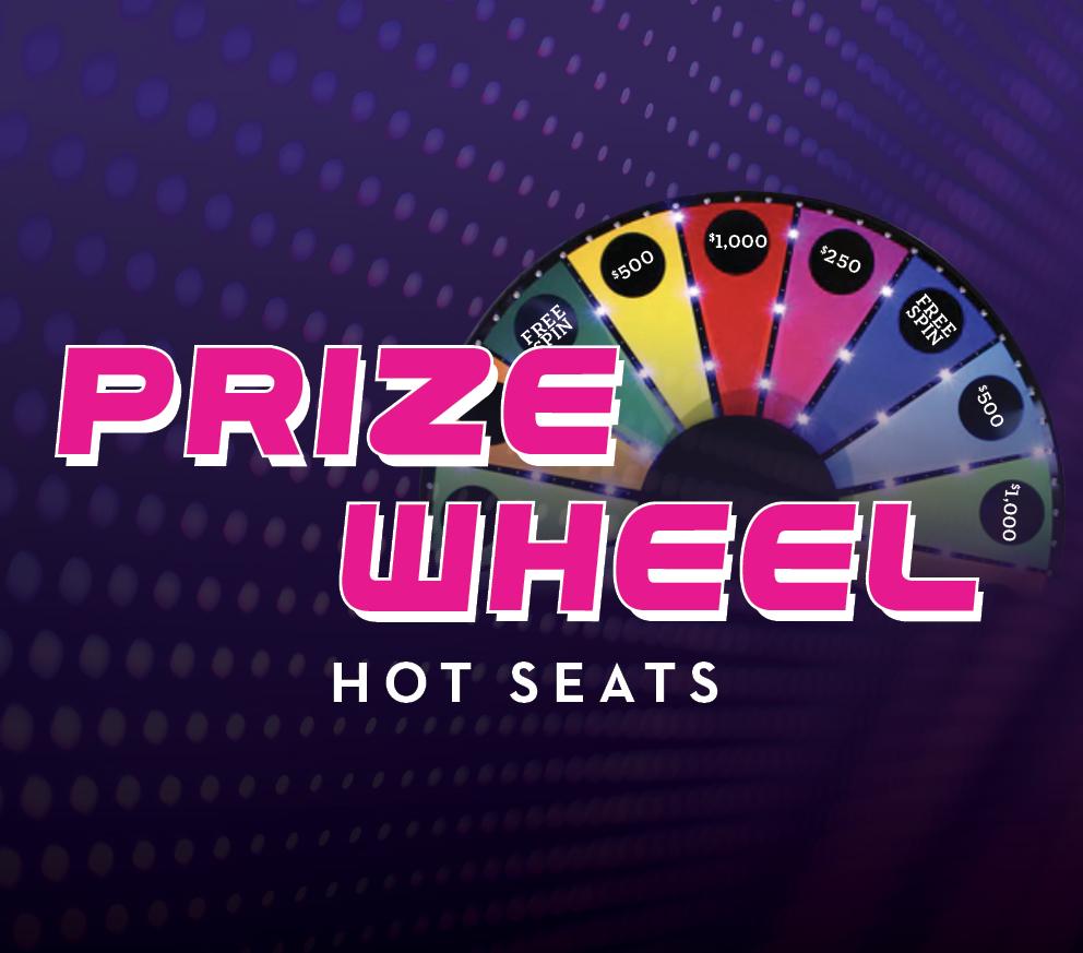 Prize Wheel Hot Seats