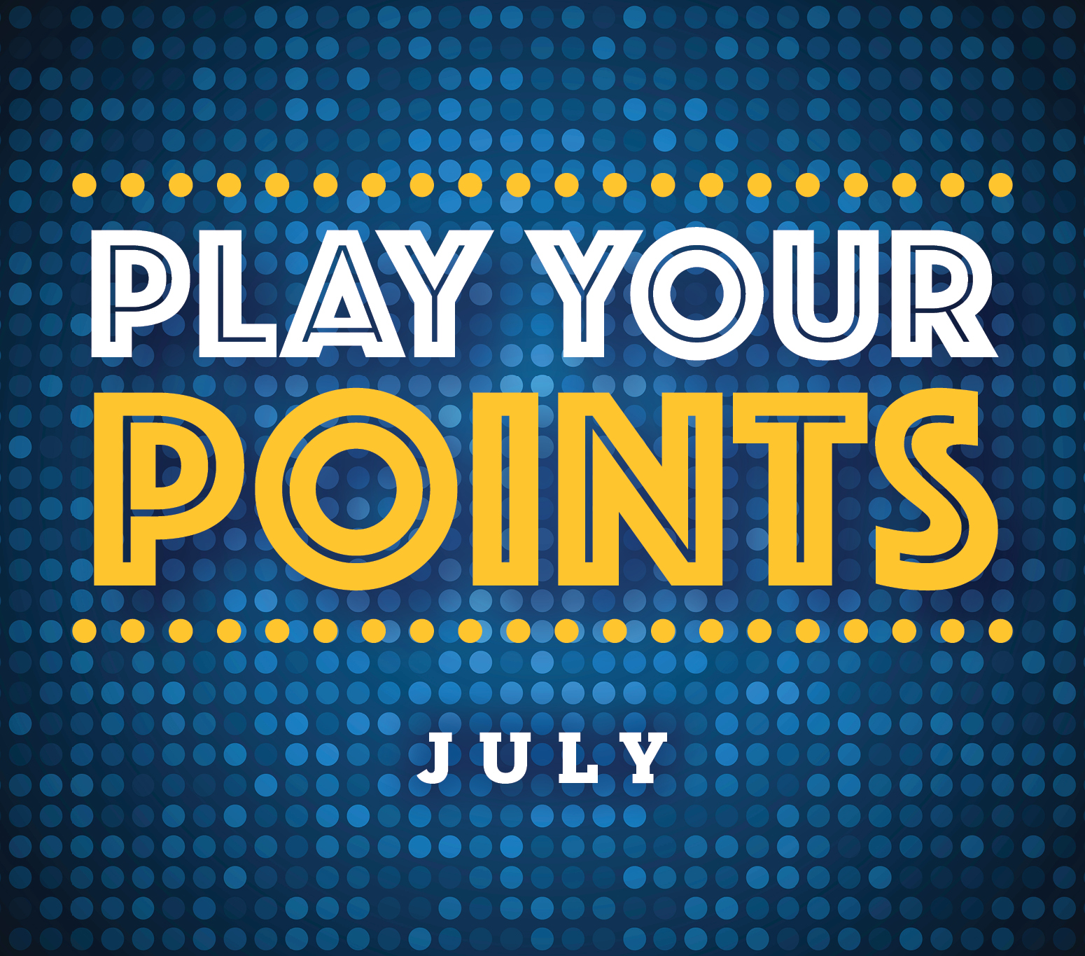 Play Your Points July