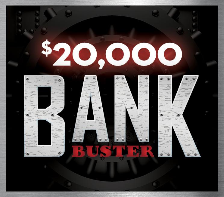 $20,000 Bank Buster Progressive Drawing