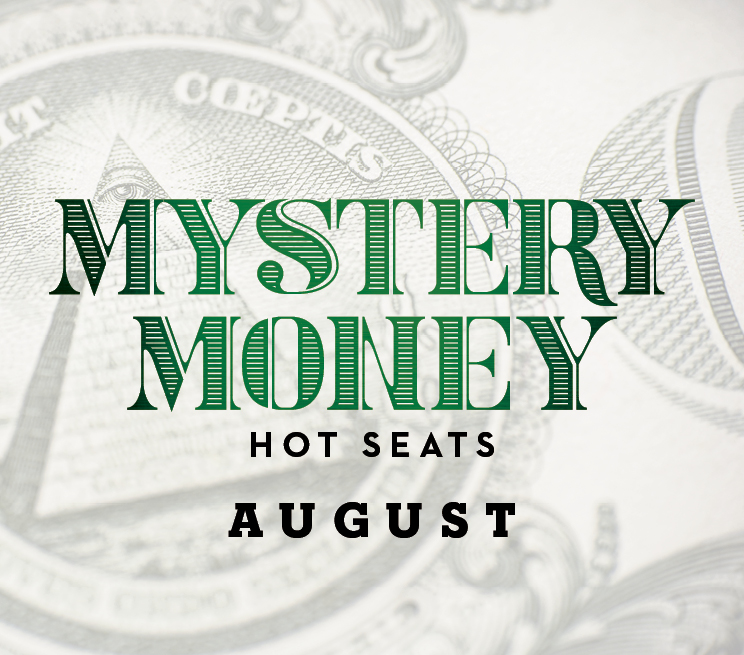 Mystery Money Hot Seats August