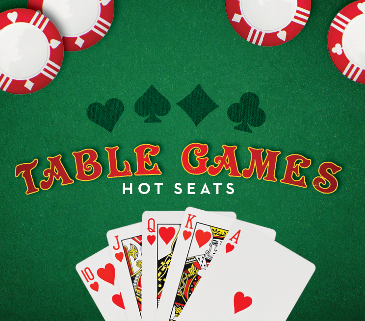 Table Games Hot Seats