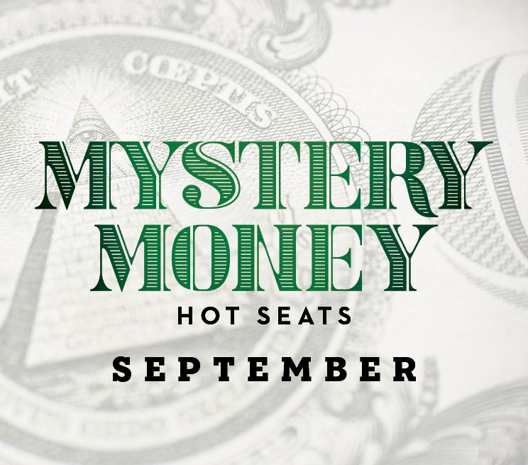 Mystery Money Hot Seats September