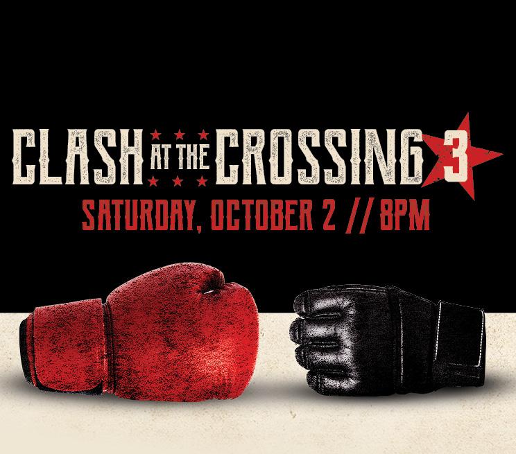 Clash at the Crossing 3 Saturday, October 2 at 8PM